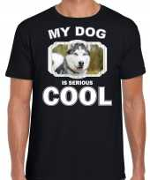 Husky honden t shirt my dog is serious cool zwart voor heren