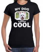 West terrier honden t shirt my dog is serious cool zwart voor dames